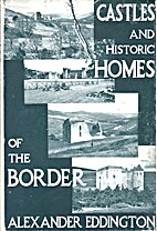 Castles and Historic Homes of the Border by…