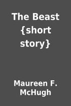 The Beast {short story} by Maureen F. McHugh