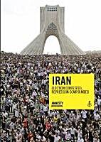 Iran : election contested, repression…