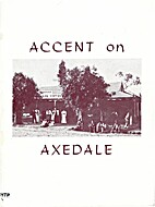 ACCENT ON AXEDALE - SCHOOL CENTENARY, 1870 -…