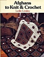 Afghans to knit & crochet by Leslie Linsley