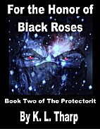 For the Honor of Black Roses (The…