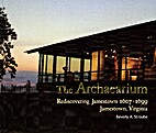 THE ARCHAEARIUM: Rediscovering Jamestown…