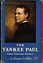 The Yankee Paul: Isaac Thomas Hecker by…
