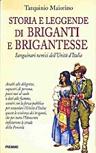 Storia e leggende di briganti e brigantesse:…