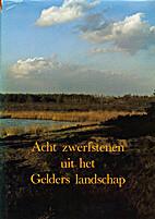 Acht zwerfstenen uit het Gelders landschap…