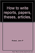 How to write reports, papers, theses,…
