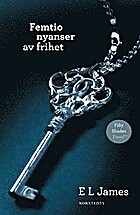 Femtio nyanser av frihet by E. L. James