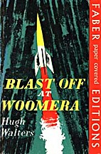 Blast Off at Woomera by Hugh Walters
