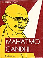 Mahatmo Gandhi: ideoj kaj idealoj de mistika…