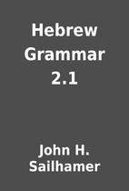 Hebrew Grammar 2.1 by John H. Sailhamer