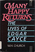 Many Happy Returns: The Lives of Edgar Cayce…
