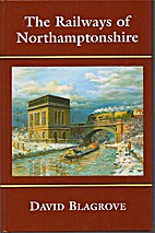 The Railways of Northamptonshire by David…