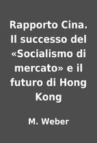Rapporto Cina. Il successo del «Socialismo…