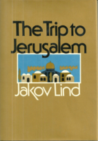 The trip to Jerusalem by Jakov Lind