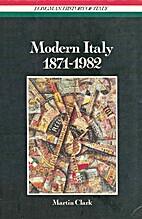 Modern Italy, 1871-1982 by Martin Clark