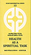 Health as a Spiritual Task by Anselm Grün