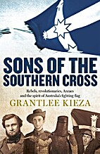 Sons of The Southern Cross by Grantlee Kieza