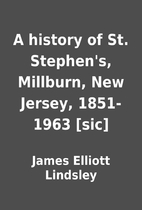 A history of St. Stephen's, Millburn, New…