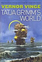 Tatja Grimm's World by Vernor Vinge