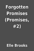 Forgotten Promises (Promises, #2) by Elle…