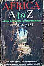 Africa A to Z by Robert S. Kane