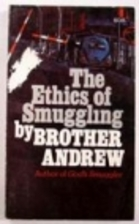 The ethics of smuggling by Brother Andrew