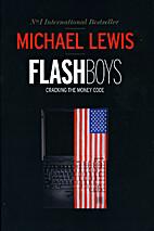 Flash Boys: A Wall Street Revolt by Michael…