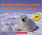 Polar Animals in Danger by Melvin Berger