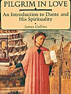 Pilgrim in Love: An Introduction to Dante…