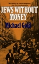 jews without money Jews without money raises the question of jewish difference in a com- plex if provocative way, while home to harlem mobilizes blackness to imagine an alternative to dominant us society and to critique existing norms as well as its own strategic and narrative maneuvers.