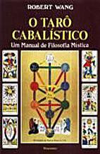 O Tarô Cabalístico: um manual de filosofia…