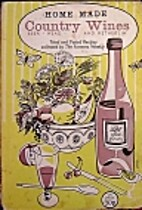Homemade Country Wines by Dorothy Wise