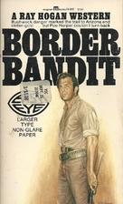 Border Bandit by Ray Hogan