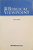 Biblical Viewpoint (Focus on John, Vol…