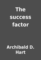 The success factor by Archibald D. Hart