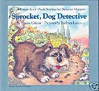 Sprocket, Dog Detective by Louise Gikow
