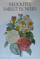Redoute's Fairest Flowers by…