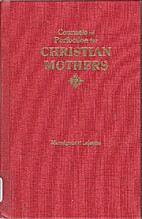 Counsels of Perfection for Christian Mothers…