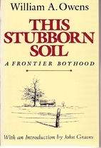 This Stubborn Soil by William A. Owens