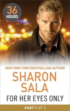 For Her Eyes Only Part 1 by Sharon Sala