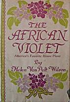 Helen Van Pelt's African Violets by Helen…