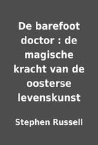 De barefoot doctor : de magische kracht van…