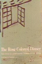 The Rose Colored Dinner: New Works by…