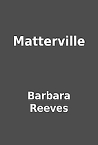 Matterville by Barbara Reeves