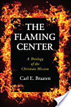The flaming center: A theology of the…