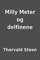 Milly Meter og delfinene by Thorvald Steen