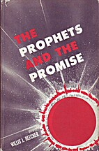 The prophets and the promise by Willis J.…