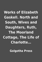 Works of Elizabeth Gaskell. North and South,…
