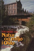 Natur og miljø i Oslo by Tor Dagre